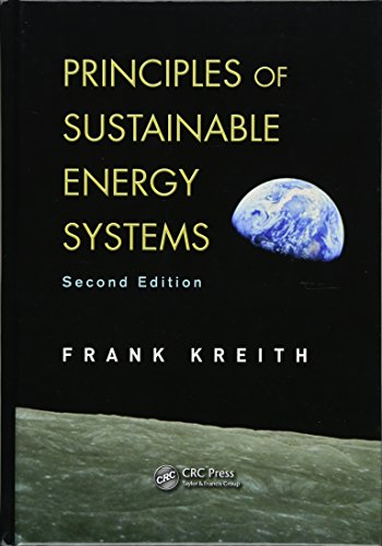 (Principles of Sustainable Energy Systems (Mechanical and Aerospace Engineering Series))