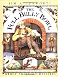 The Full Belly Bowl, Jim Aylesworth, 0689810334