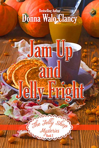 Jam Up and Jelly Fright (The Jelly Shop Mysteries Book 2)]()