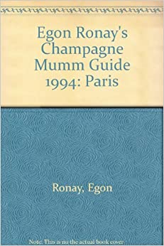 Egon Ronay's Champagne Mumm Guide 1994: Paris