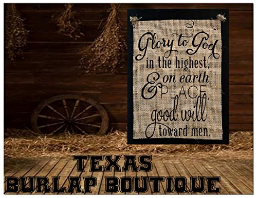 FREE SHIPPING! Glory to GOD in the highest and on earth Peace goodwill toward men Burlap Country Rustic Chic Wedding Sign Western Home Décor