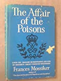 img - for The affair of the poisons;: Louis XIV, Madame de Montespan, and one of history's great unsolved mysteries book / textbook / text book