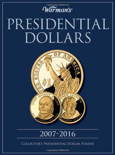 (Presidential Dollars 2007-2016 Collector's Folder (Warman's Collector Coin Folders))