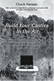 Build Your Castles in the Air, Chuck Hansen, 0595372511