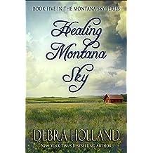 Healing Montana Sky (The Montana Sky Series Book 5)