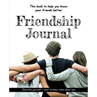 Friendship Journal: This book to help you know your friends better • Describe yourself: I want to know more about you...