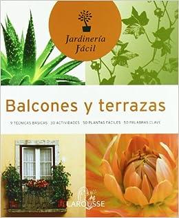 Balcones y terrazas/ Balconies and Terrance (Jardineria Facil/ Easy Gardening)