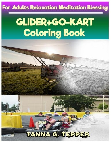 GLIDER+GO-KART Coloring book for Adults Relaxation Meditation Blessing: Sketch coloring book Grayscale ()