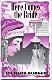 Here Comes the Bride, Richard Booker, 0961530243