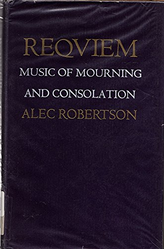 Requiem: music of mourning and consolation