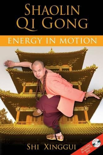 Shaolin Qi Gong: Energy in Motion from Destiny Books