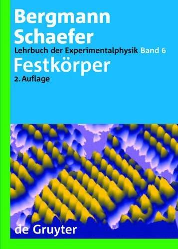 Ludwig Bergmann; Clemens Schaefer: Lehrbuch der Experimentalphysik: Festkörper Gebundenes Buch – 19. September 2005 Rainer Kassing Paul Fumagalli Ludwig K. Thomas Werner Schilling