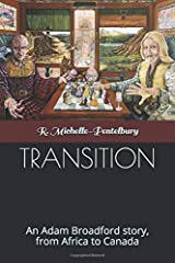 TRANSITION: An Adam Broadford story, from Africa to Canada (Adam Broadford Series) Paperback