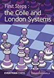 First Steps: The Colle And London Systems-Cyrus Lakdawala