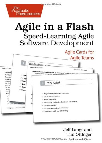 Agile in a Flash: Speed-Learning Agile Software Development (Pragmatic Programmers) by Brand: Pragmatic Bookshelf
