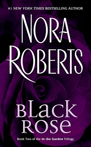 Black Rose (In The Garden Trilogy) - Robert Rose