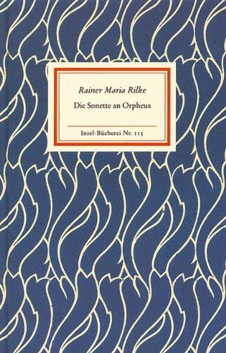 Die Sonette an Orpheus. Geschrieben als ein Grab-Mal für Wera Ouckama Knoop
