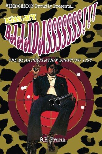 Download Kiss My Baaadasssssss!!!: The Blaxploitation Shopping List ebook