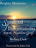 Brighter Horizons: Spiritual Illuminations from the Magdaleine Group