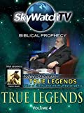 Skywatch TV: Biblical Prophecy - True Legends Part 4