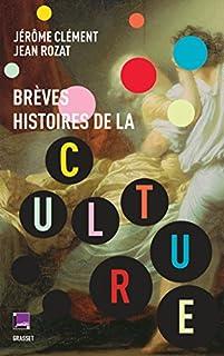 Brèves histoires de la culture, Clément, Jérôme
