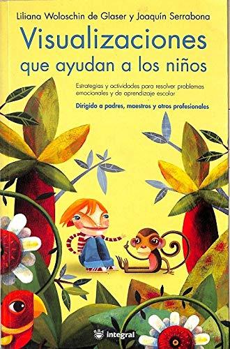 Visualizaciones que ayudan a los niños (OTROS INTEGRAL) Tapa blanda – 30 sep 2003 Juan Carlos Monge RBA Integral 8478710272 Alternative Therapies