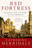 Red Fortress, Catherine Merridale, 1250056144
