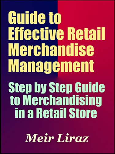 Amazon guide to effective retail merchandise management a guide to effective retail merchandise management a step by step guide to merchandising in a fandeluxe Image collections