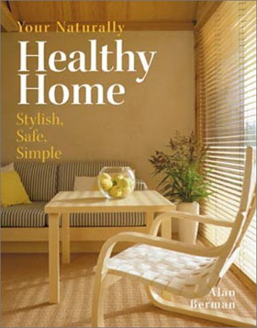 Read Online Your Naturally Healthy Home: Stylish, Safe, Simple pdf