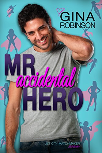 Mr Accidental Hero Jeremy Matchmaker ebook
