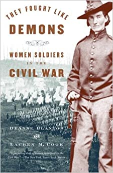 they fought like demons women soldiers civil war