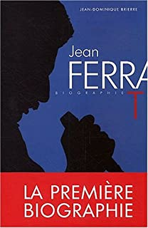 Jean Ferrat : [biogaphie], Brierre, Jean-Dominique
