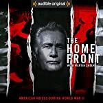 The Home Front: Life in America During World War II | Audible Original