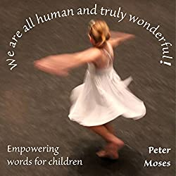 We Are All Human and Truly Wonderful!