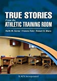 img - for True Stories From the Athletic Training Room book / textbook / text book