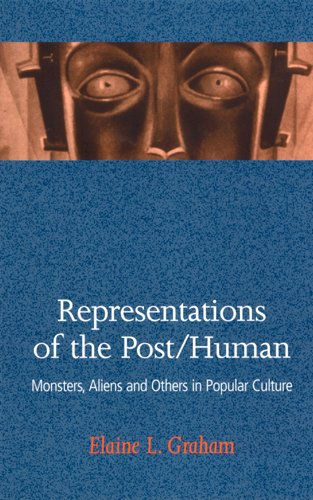 Representations of the Post/Human: Monsters, Aliens and...