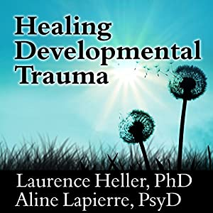 Healing Developmental Trauma Hörbuch