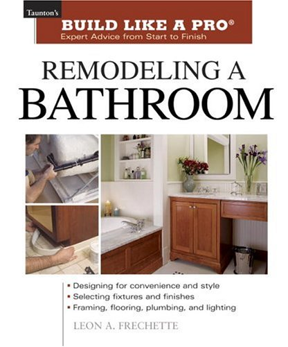 Download Remodeling a Bathroom (Taunton's Build Like a Pro) PDF