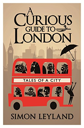 A Curious Guide to London: Tales of a City