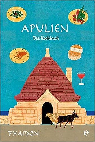 Apulien: Das Kochbuch