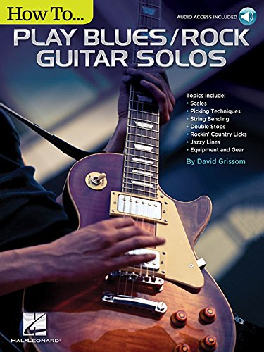 Lesson Guitar Blues Play (How to Play Blues/Rock Guitar Solos: Audio Access Included!)
