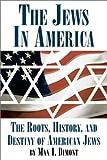 The Jews in America, Max I. Dimont, 1587541084