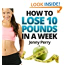 Rapid Weight Loss System: How to Lose 10 Pounds in a Week...A Simple Weight Loss Plan That Works