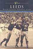 Leeds RLFC: Fifty of the Finest Matches (50 Classics Series)