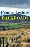 img - for Pembrokeshire Backroads: Six Driving Tours Through History by Andrea Sutcliffe (2014-02-24) book / textbook / text book