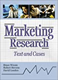 Marketing Research : Text and Cases, Wrenn, W. Bruce and Stevens, Robert E., 0789015900