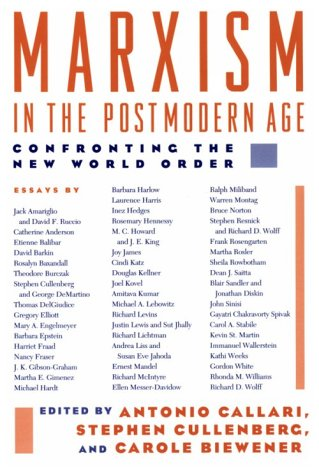 Marxism in the Postmodern Age: Confronting the New World Order (Critical Perspectives)