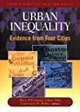 Urban Inequality : Evidence from Four Cities, , 0871546507