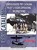 PBY Catalina Flying Boat Pilot's Flight Operating Manual, United States Navy, 1430321601