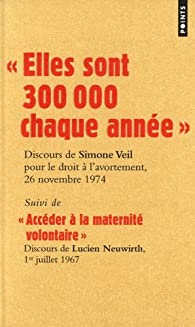Elles sont 300 000 chaque année : Suivi de Accéder à la maternité par Simone Veil